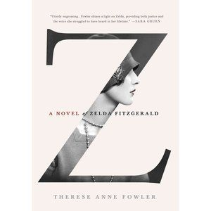 Z A Novel of Zelda Fitzgerald in 2020