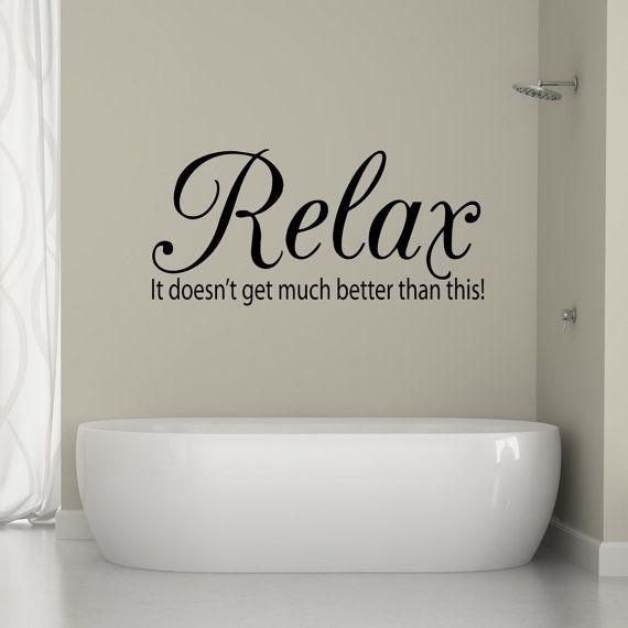 Bathroom Wall Decal - Relax Quote - Bathroom Sticker - Bath Wall Art