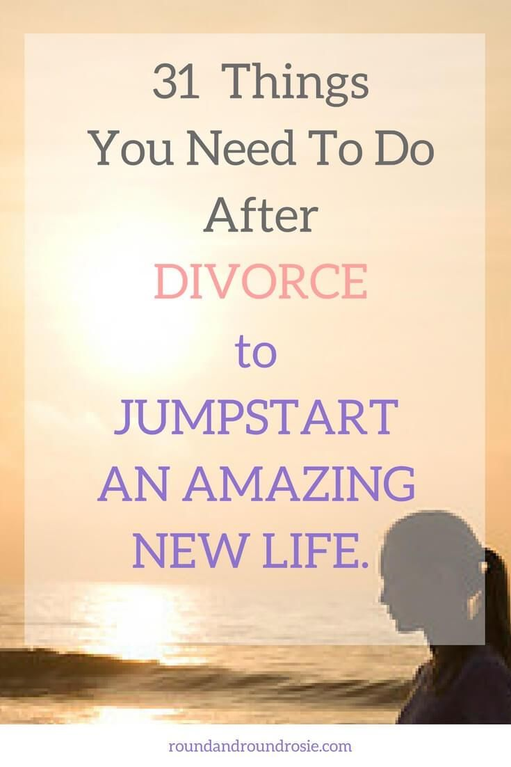 31 essential things to do after divorce to jumpstart your new life. - Round and Round Rosie