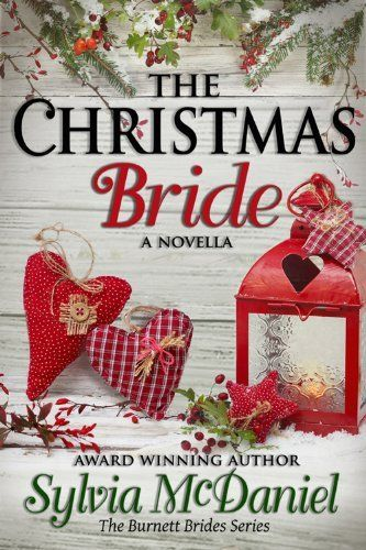 The Christmas Bride - A Western Romance Novella (Book 4, Burnett Brides Series) by Sylvia McDaniel, http://www.amazon.com/dp/B00FJA99TO/ref=cm_sw_r_pi_dp_1Ew7sb0D90KP7