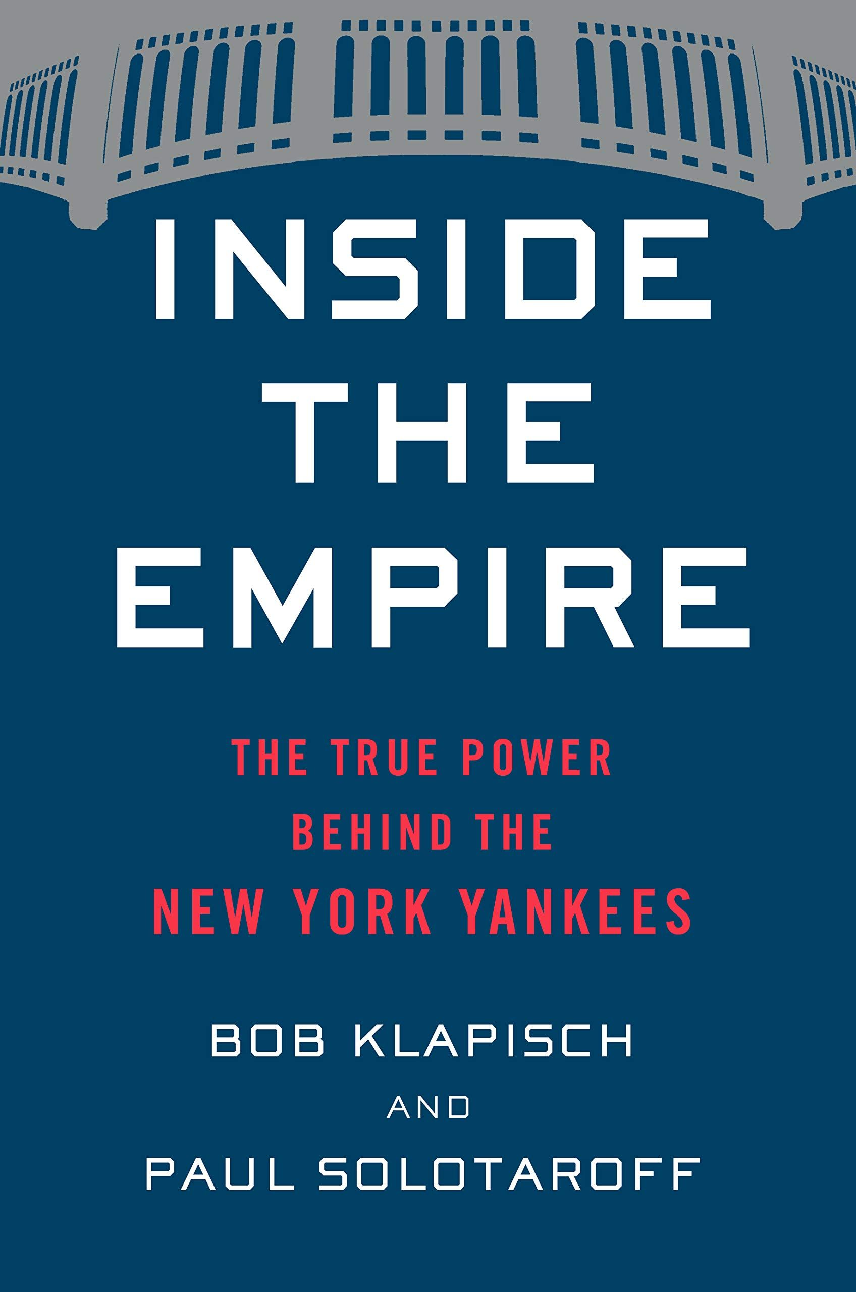 Inside The Empire The True Power Behind The New York Yankees Hardcover March 26 2019 Power York Empir Ebook Houghton Mifflin Harcourt New York Yankees