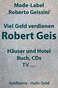 Robert Geiss Multimillionär