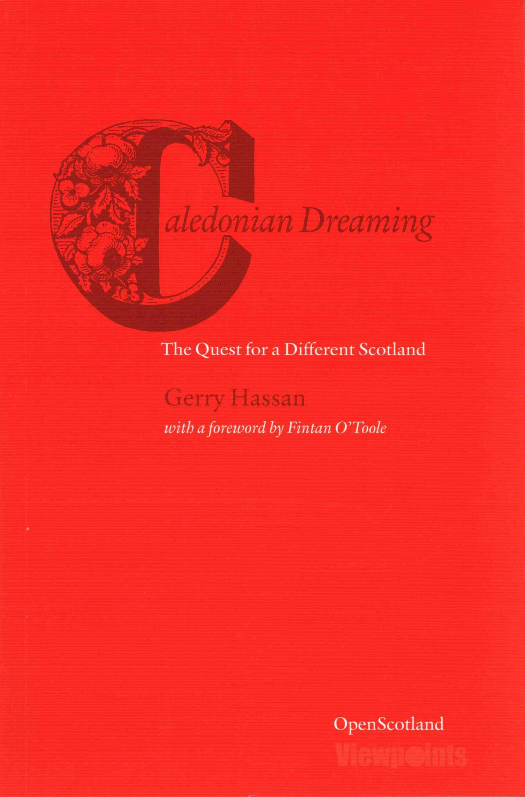Caledonian Dreaming: The Quest for a Different Scotland