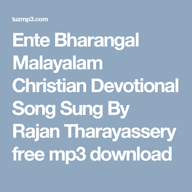 Ente Bharangal Malayalam Christian Devotional Song Sung By