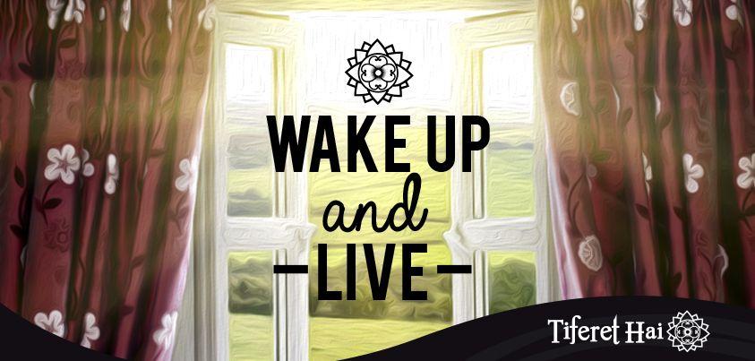 !Despierta y vive! Cada día es único, aprovéchalo al máximo.