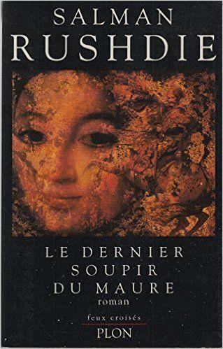 Le Dernier Soupir du Maure | The Moor's Last Sigh 1995 |  Salman Rushdie  | Traduction Danielle Marais