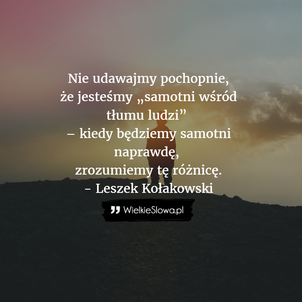 leszek kołakowski cytaty Leszek Kołakowski   cytaty