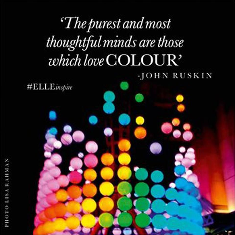 Color Your Life Quotes Elleinspire  John Ruskin Wisdom And Mottos