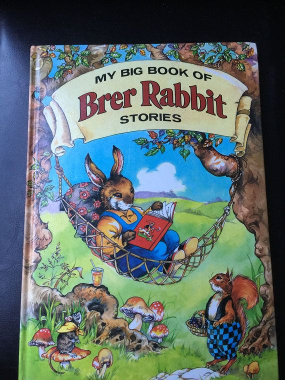 My Big Book Of Brer Rabbit Stories Hardcover By Joel Chandler Harris Illustrated By Rene Cloke Big Book Vintage Children S Books Hardcover Book