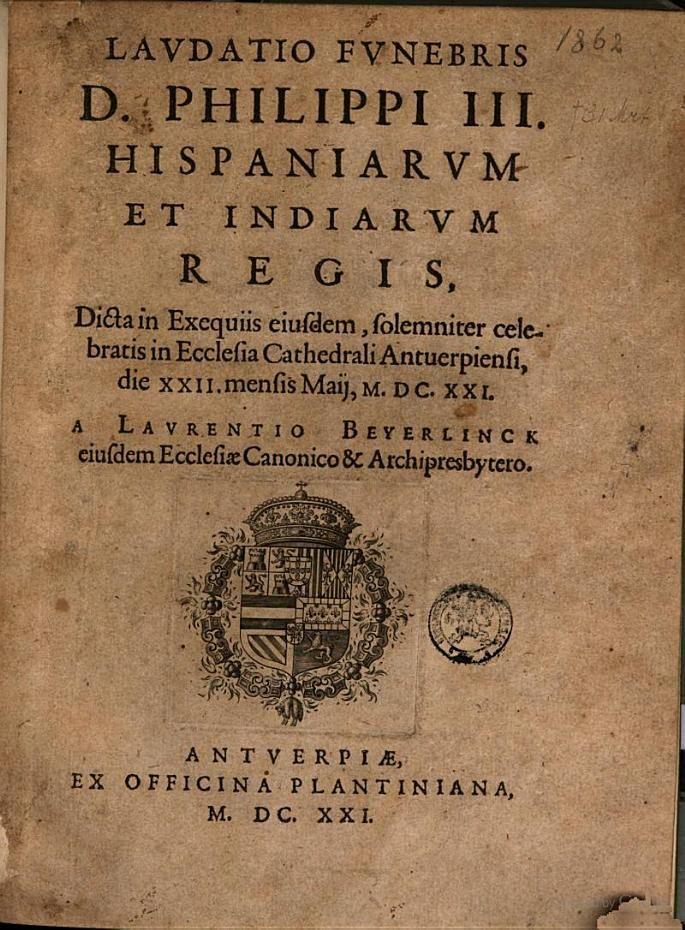 Lavdatio Fvnebris D Philippi Iii Hispaniarvm Et Indiarvm Regis Dicta In Laurentius Beyerlinck Google Books