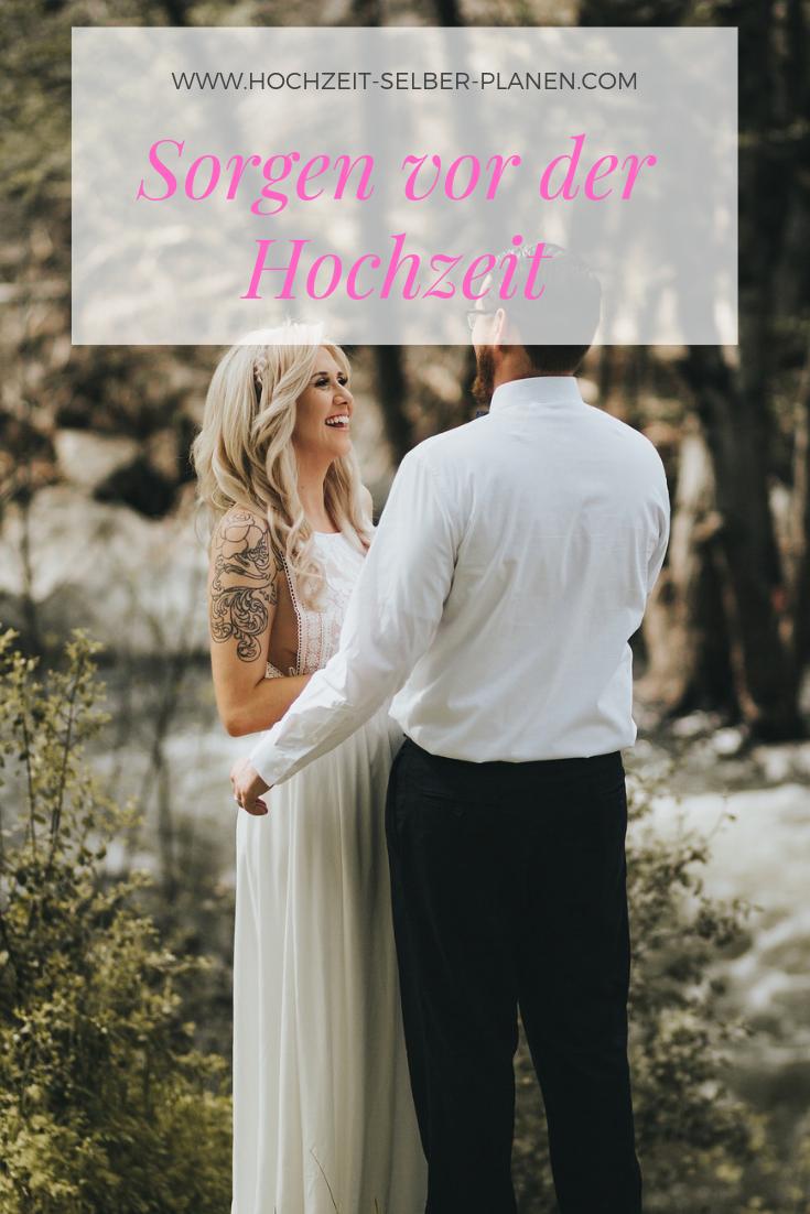 Sorgen Vor Der Hochzeit Hochzeit Hochzeitstipps Kleine Hochzeit