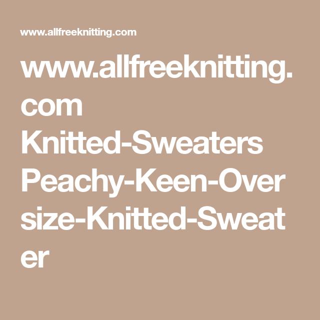 f553d6d0c www.allfreeknitting.com Knitted-Sweaters Peachy-Keen-Oversize-Knitted- Sweater