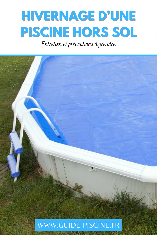 Hivernage piscine hors sol : entretien en 8  Piscine hors sol