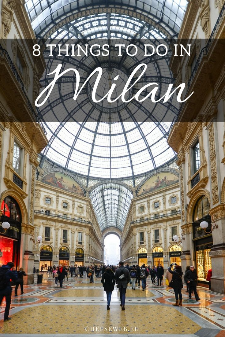 8 Things to Do in Milan, Italy, in 48 Hours | Italy ...