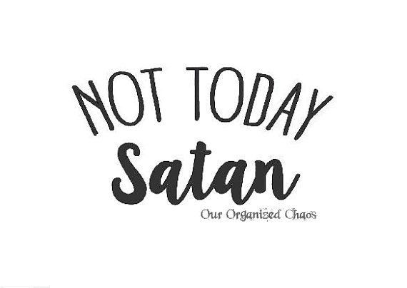 Not Today Satan svg download by 2Queensandamachine on Etsy