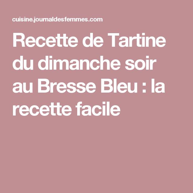 Recette de Tartine du dimanche soir au Bresse Bleu : la recette facile