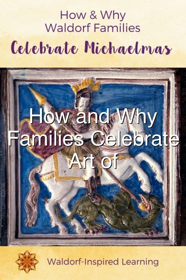 How and Why Waldorf Families Celebrate Michaelmas Art of Homeschooling#635