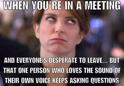 Funny Meme Caption Ideas : When you re in a work meeting and just want to leave funny work
