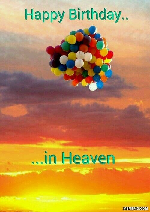 Birthday Wishes In Heaven Happy Heavenly Friend Quotes