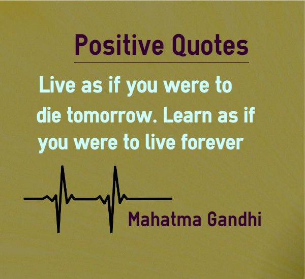 Positive Quotes Live As If You Were To Die Tomorrow Learn