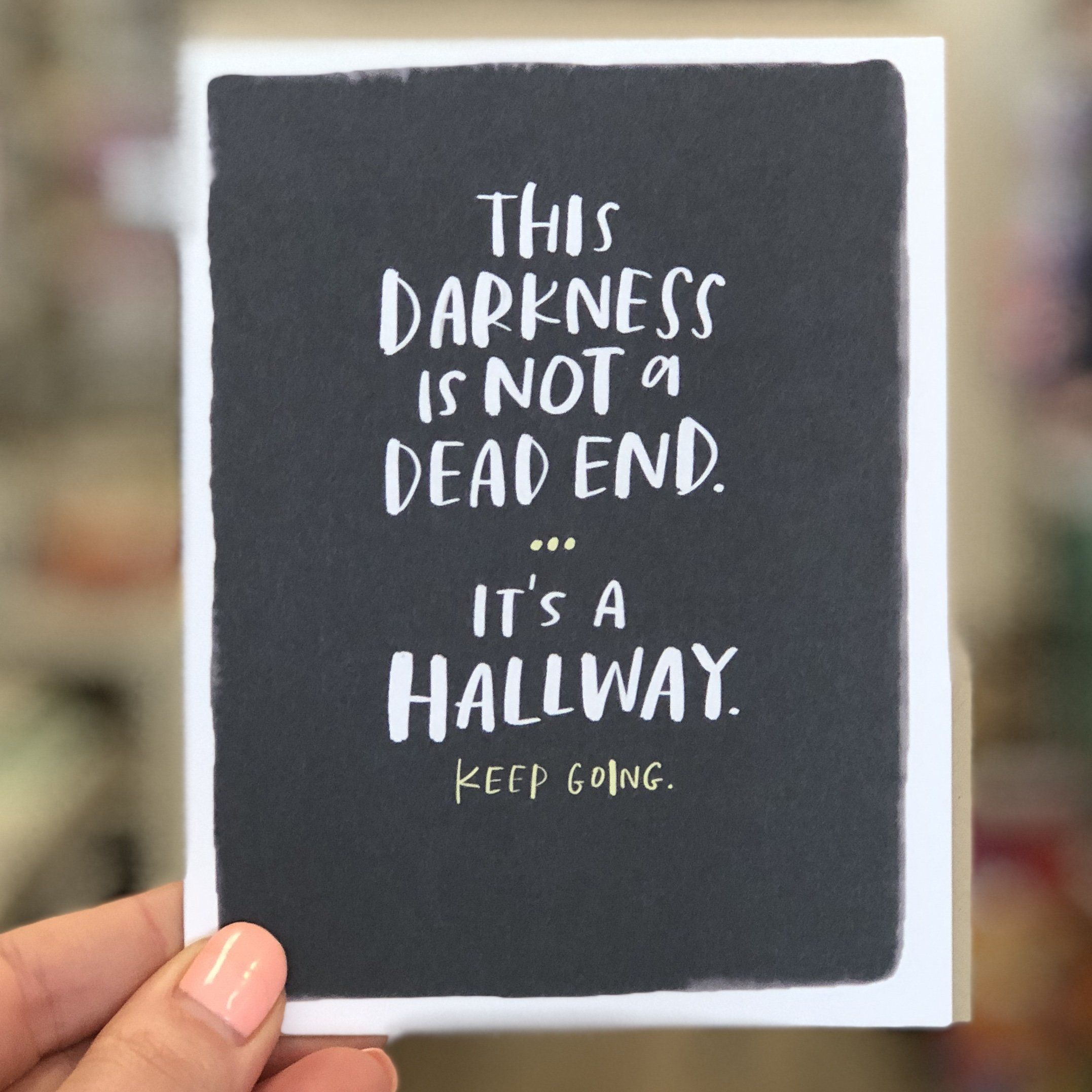 End of hallway decor  Itus a Hallway Empathy Card in   Inspirational  Pinterest