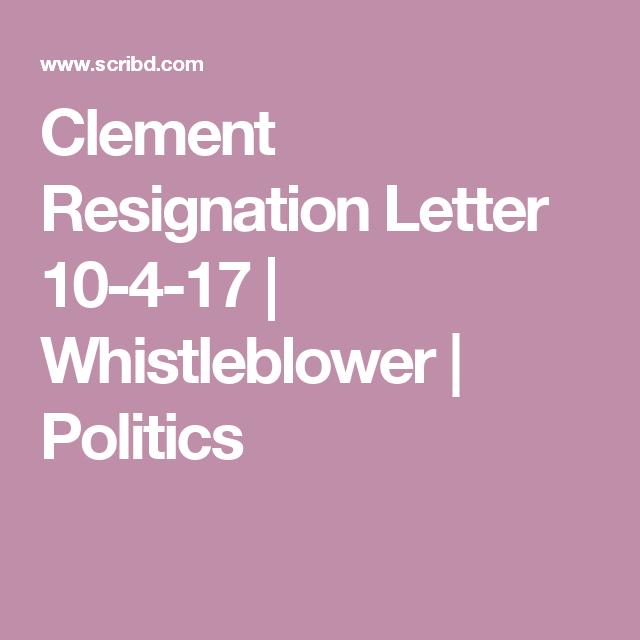 Clement Resignation Letter 10 4 17 | Whistleblower | Politics