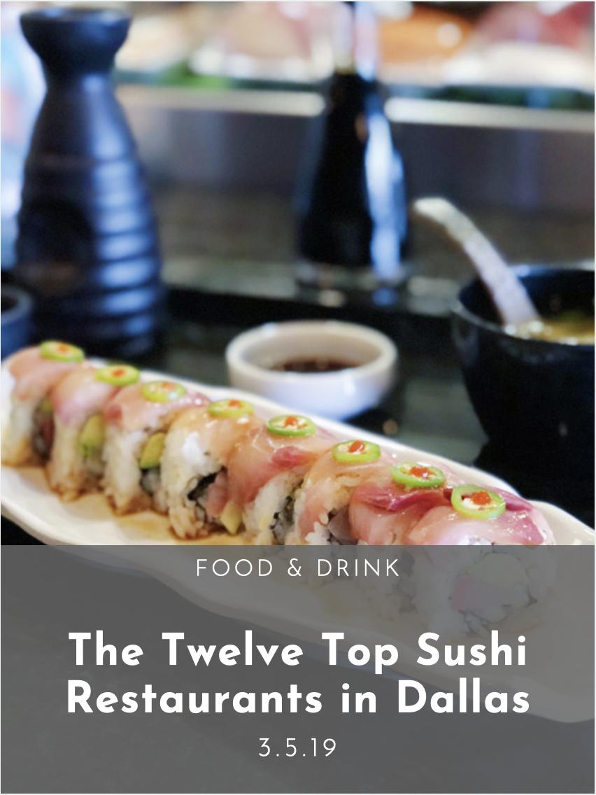 The Twelve Top Sushi Restaurants In Dallas Dallasites101 Sushi Restaurants Top Sushi Sushi