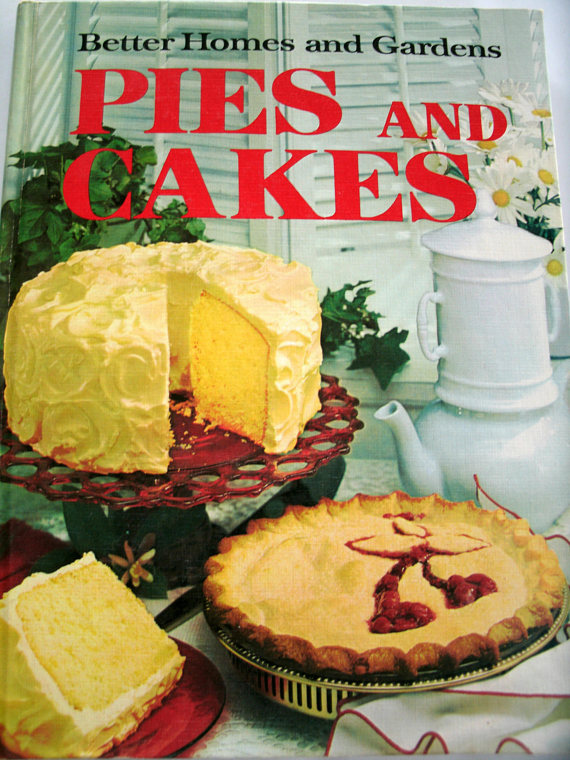 Better Homes and Gardens, Pies and Cakes, Vintage 1960s