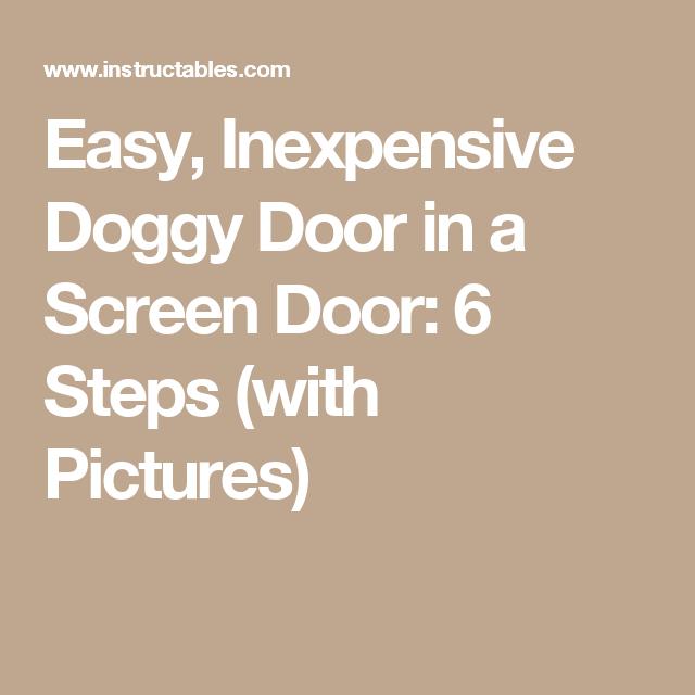 Easy, Inexpensive Doggy Door in a Screen Door: 6 Steps (with Pictures)