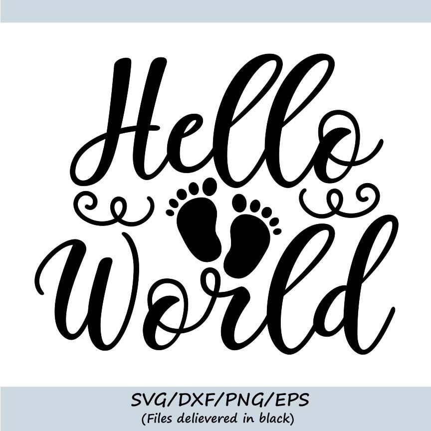 Hello World Svg, Newborn Svg, Baby Svg, Onesie Svg, Baby