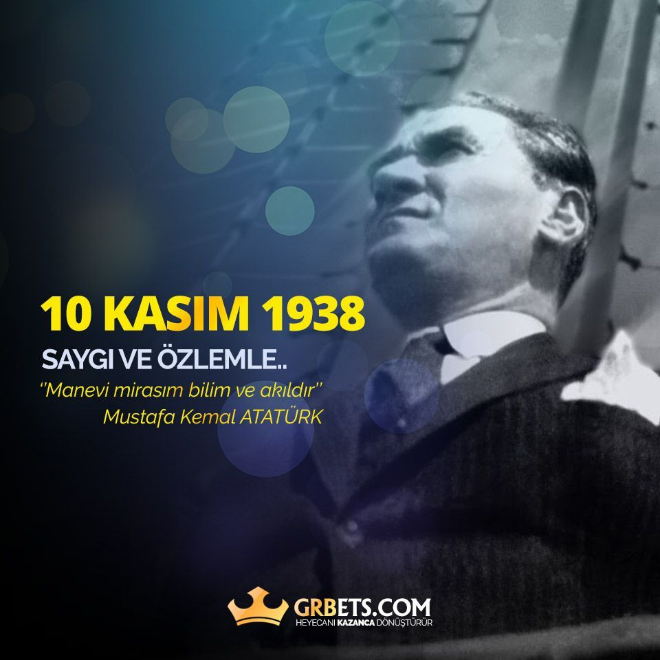 """""""Manevi mirasım bilim ve akıldır"""" Saygı ve Özlemle... #10Kasim1938"""