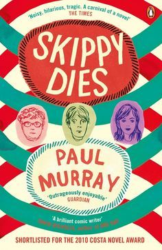Add Skippy Dies by Paul Murray to your reading list STAT.