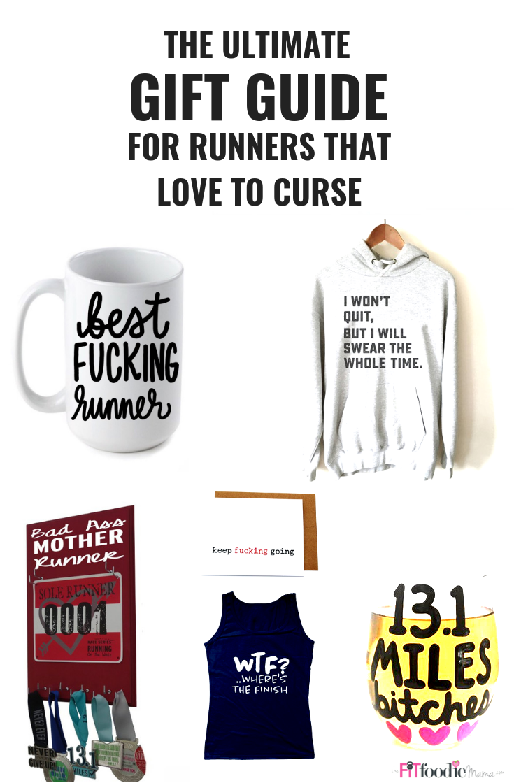 82cd7374848f The Ultimate Gift Guide For Runners Who Also Love to Curse - The Fit Foodie  Mama