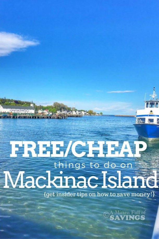 Going To Mackinac Island On A Budget Free Things To Do On Mackinac Island Mackinac Island Michigan Road Trip Best Island Vacation