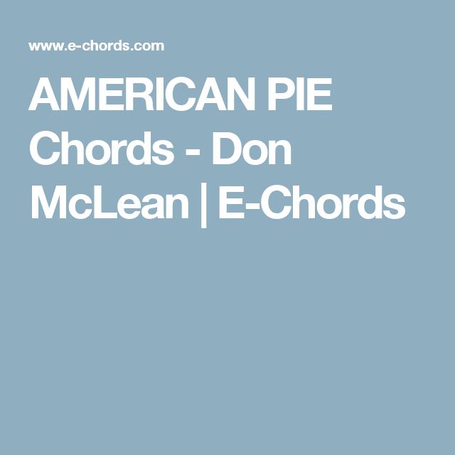 American Pie Chords Don Mclean E Chords Music Guitar