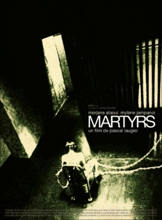 They Did Not Finish To Be Alive Martyrs 2008 Film Analysis Scary Movies Horror Movie Posters Martyrs
