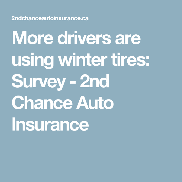 More Drivers Are Using Winter Tires Survey 2nd Chance Auto