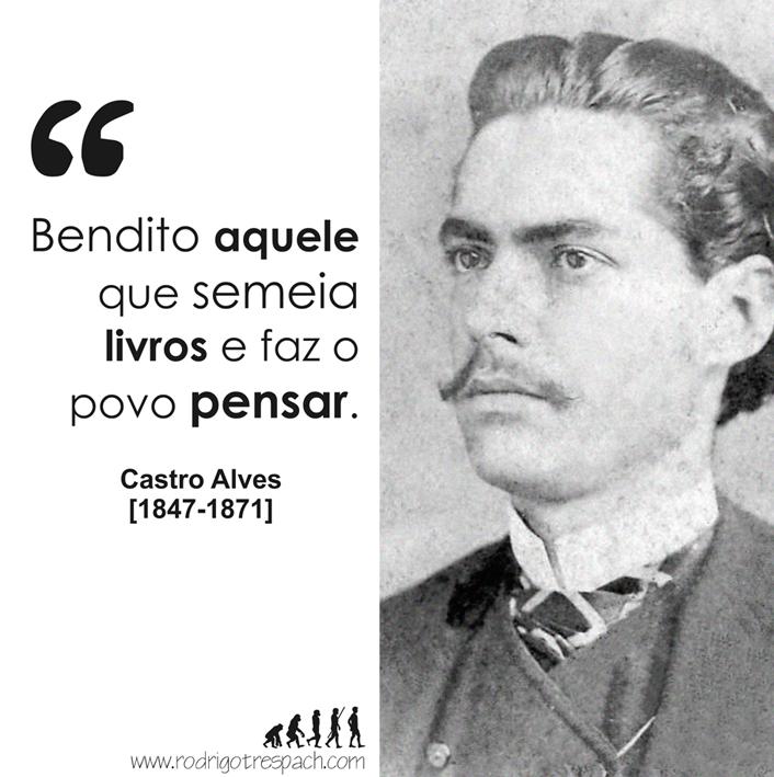 Castro Alves (com imagens) | Citações, Pensamentos