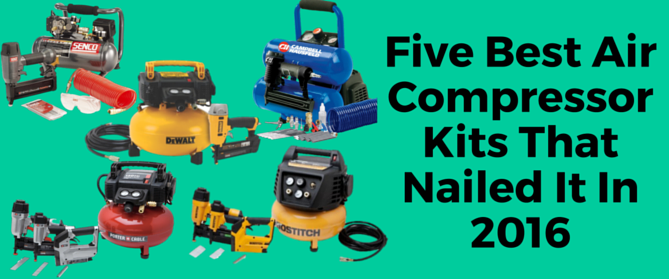 Five Best Air Compressor Kits That Nailed It In 2016 Air