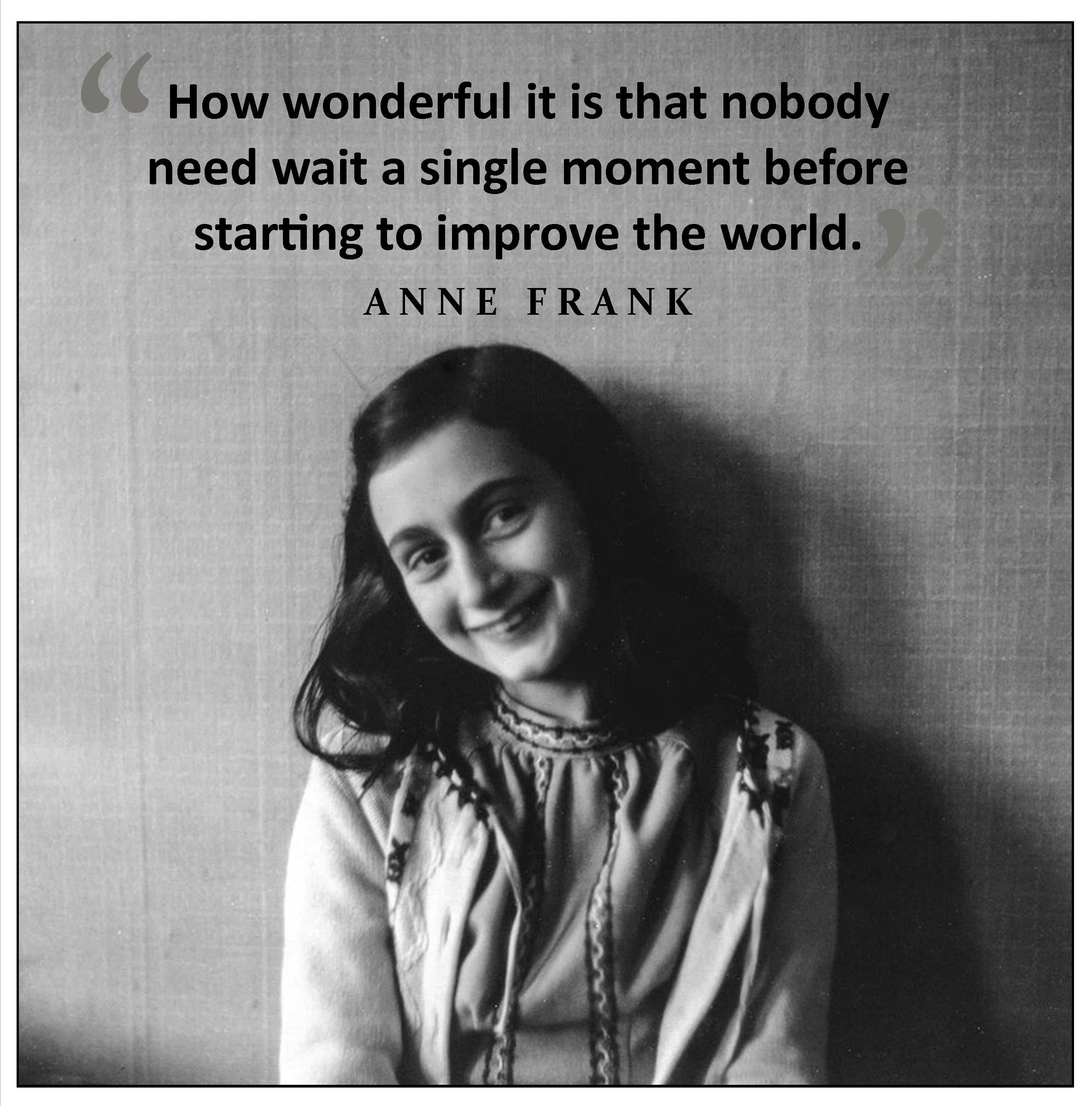 Anne Frank Quote Quote Of The Century I D Say And From Someone So