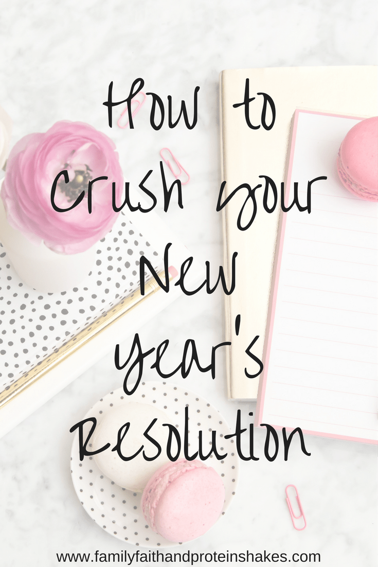 How To Crush Your New Year S Resolution Tips On How To Meet Your Goals New Years Resolution Tips Healthy New Years Resolution Faith Blogs Creating Goals