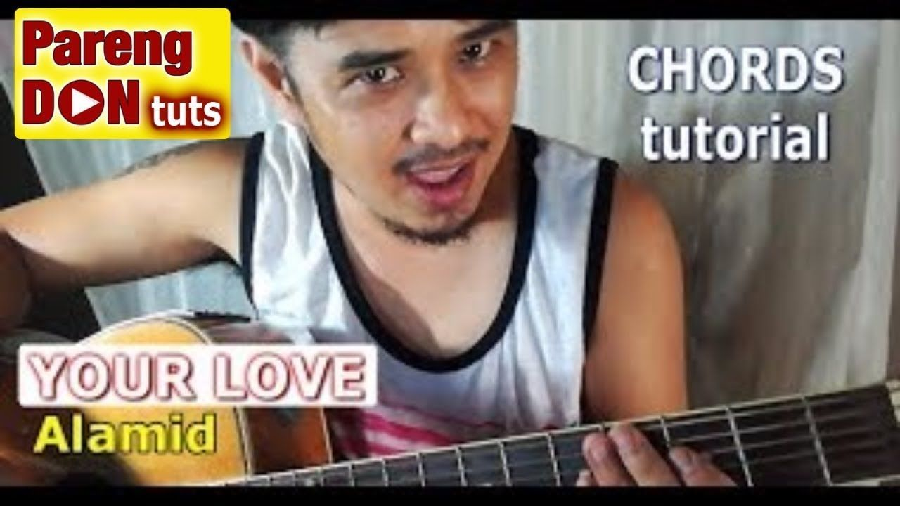 Guitar Tutorial Your Love Chords For Beginners Alamid Opm Band