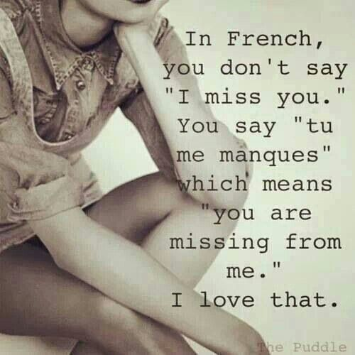 "Tu me manques means ""you are missing from me"" in French"