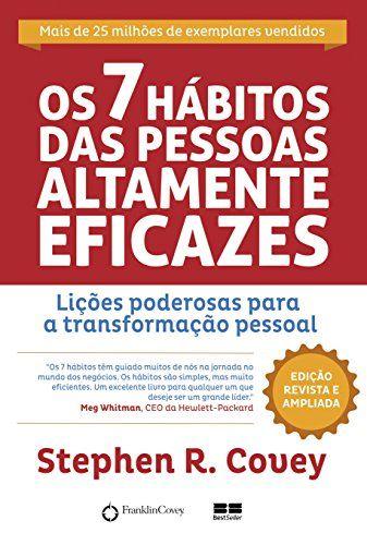 Os 7 Habitos Das Pessoas Altamente Eficazes Livros Na Amazon Com