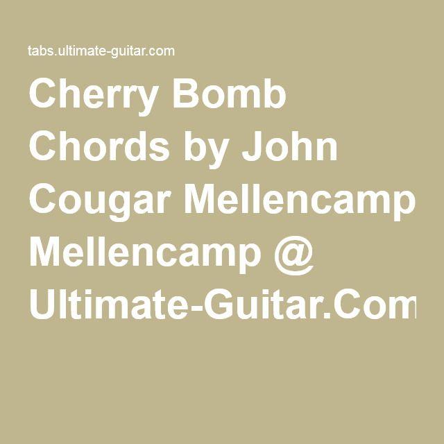 Cherry Bomb Chords By John Cougar Mellencamp Ultimate Guitar