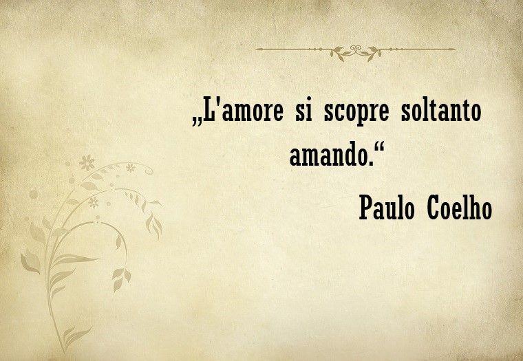 Dediche D Amore E Una Famosa Dello Scrittore Paulo Coelho Frasi D Amore Citazioni Sull Amore Citazioni D Amore