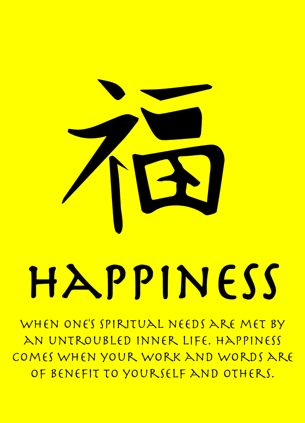 Happiness symbol and good fortune quote when ones spiritual happiness symbol and good fortune quote when ones spiritual needs are met by an untroubled inner life happiness comes when your work and words are of biocorpaavc Choice Image