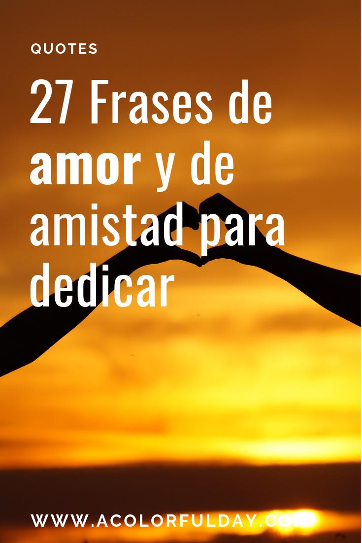27 Frases De Amor Y De Amistad Para Compartir Frases De