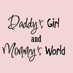 Daddys Girl And Mommys World Sayings N Quotes Pinterest Baby