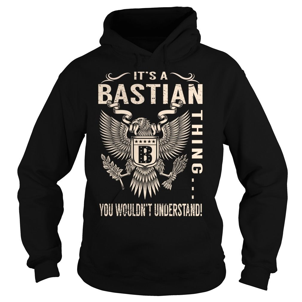 Its a BASTIAN Thing You Wouldnt Understand - Last Name, Surname T-Shirt (Eagle)